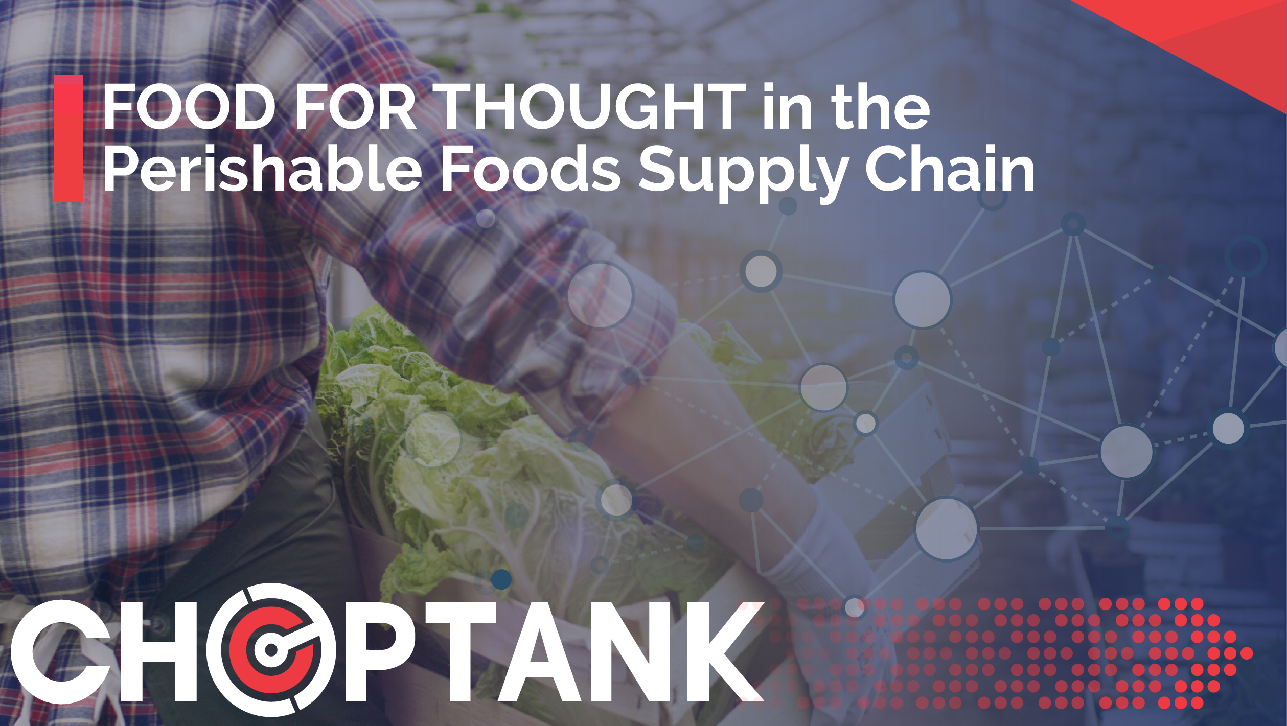 Food for thought in the perishable foods supply chain