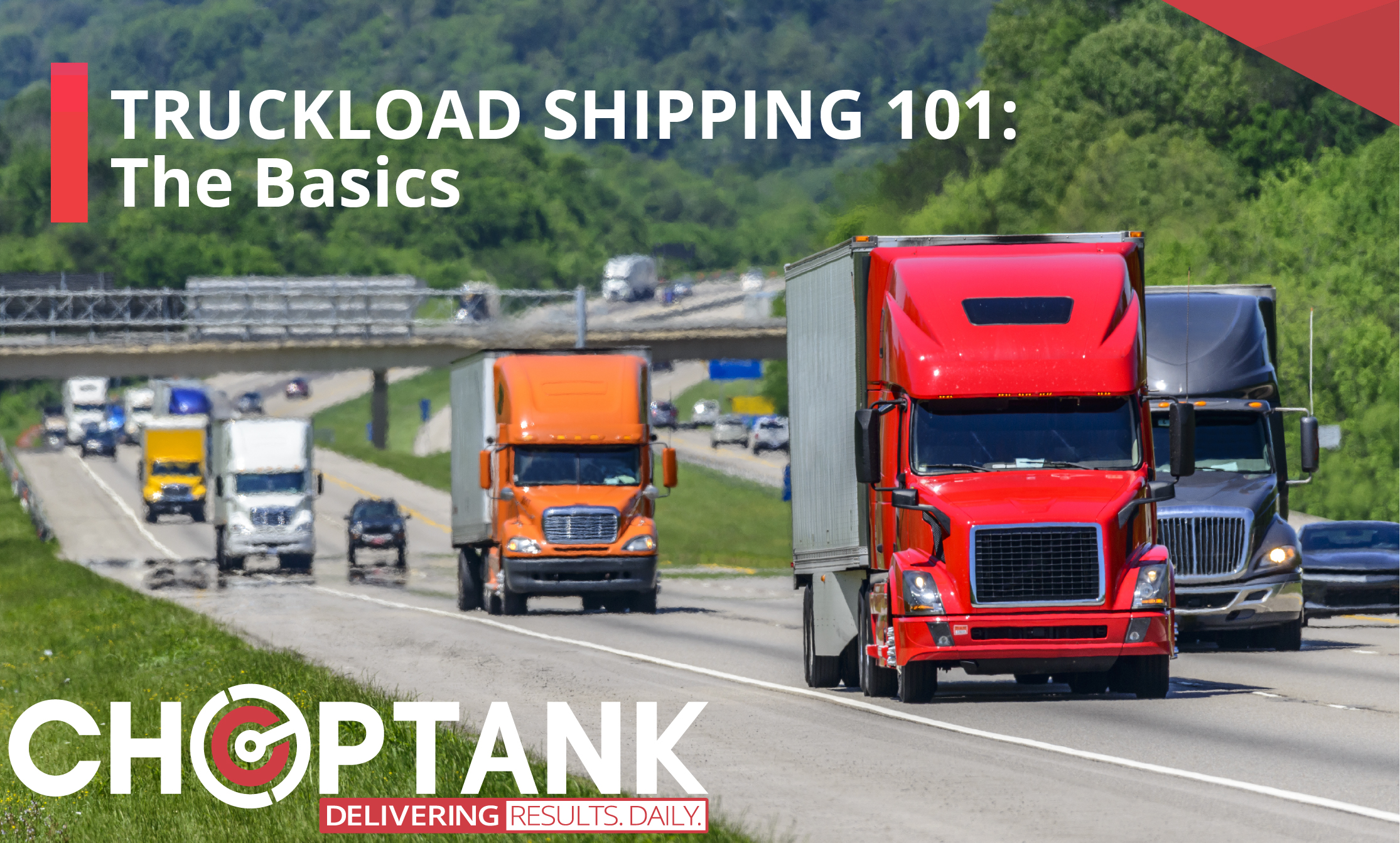 Truckload Shipping 101: The Basics